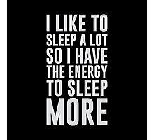 The Energy to Sleep More Photographic Print