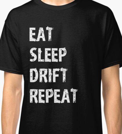 Eat Sleep Drift Repeat Sport Shirt Funny Cute Gift For Drifting Drifter Classic T-Shirt