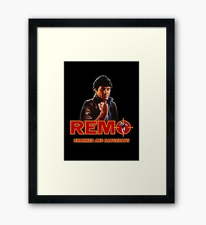 REMO - UNARMED AND DANGEROUS MOVIE Framed Print