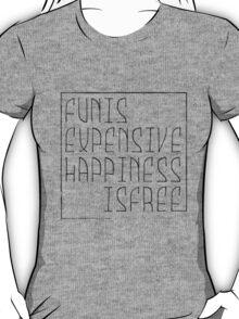 Fun is T-Shirt