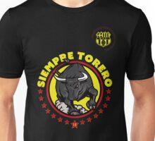 Siempre Torero  Unisex T-Shirt