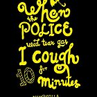 When the police used tear gas, I cough for 10 minutes.  by siutaam