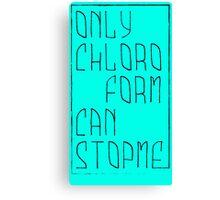 Only chloroform Canvas Print