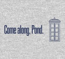 Come along, Pond. - Doctor Who One Piece - Long Sleeve