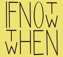 If not now then when One Piece - Short Sleeve