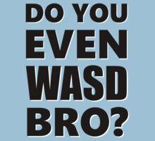 Do You Even WASD Bro? STEAM PC MASTER RACE Kids Tee