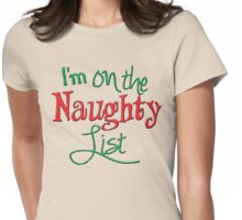 I'm on the Naughty List Womens Fitted T-Shirt