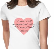 Family is everything Womens Fitted T-Shirt