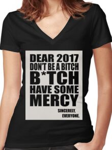 Funny New Years - Dear 2017 Don't Be a B*tch Women's Fitted V-Neck T-Shirt