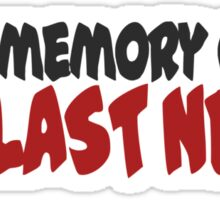 In memory of my last nerve Sticker