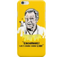 "Walter Bishop - ""Excellent! Let's make some LSD!"""" iPhone Case/Skin"