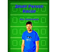 """The IT Crowd Inspired Art Print Quote, """"Small Person Racist"""" 8 Bit Roy Print Photographic Print"""