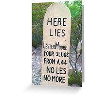 Tombstone in a Hurry Greeting Card