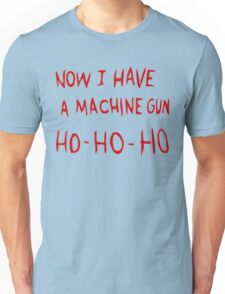 Die Hard Now I Have a Machine Gun Unisex T-Shirt