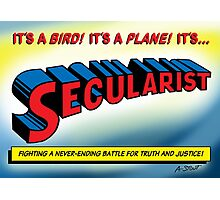 SECULARIST! The real superhero! Photographic Print
