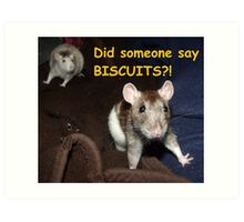did someone say biscuits? Art Print