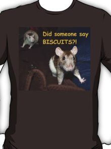 did someone say biscuits? T-Shirt