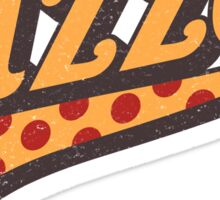 BELIEVE IN PIZZA...CAUSE PIZZA! Sticker