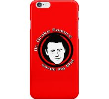 Friends: Drake Ramoré saved my life iPhone Case/Skin