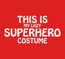 This IS My Lazy SUPERHERO Costume by HolidaySwagg