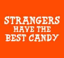Strangers Have The Best Candy by HolidaySwagg