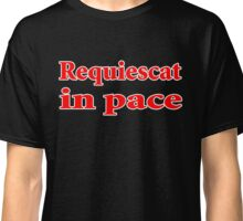 requiescat in pace quote assassin creed Classic T-Shirt