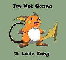 I'm Not Gonna Raichu A Love Song by MelonLoaf