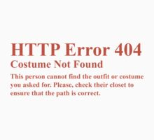 HTTP Error 404 Costume Not Found  This persons cannot find the outfit or costume you asked for. Please check their closet to ensure the path is correct. Kids Clothes