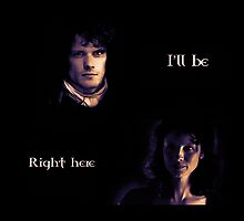 "Outlander - Jamie x Claire ""I'll be there"" by D. Abdel."