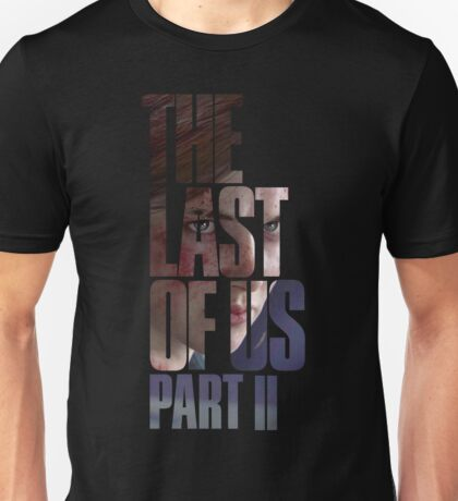 "The Last Of Us Part 2 ""Vengeful Ellie"" Unisex T-Shirt"
