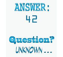 Answer 42 Photographic Print