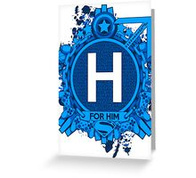 FOR HIM - H Greeting Card