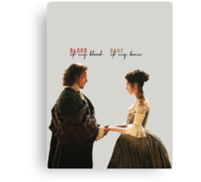 "Outlander - Jamie x Claire ""Blood of my blood..."" Canvas Print"