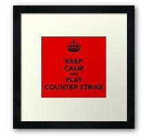 Keep Calm and Play Counter Strike Framed Print