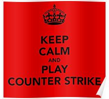 Keep Calm and Play Counter Strike Poster