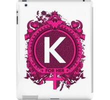 FOR HER - K iPad Case/Skin
