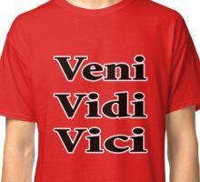 veni vidi vici funny quote Classic T-Shirt