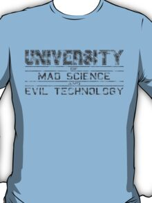 University of Mad Science and Evil Technology - Classic T-Shirt