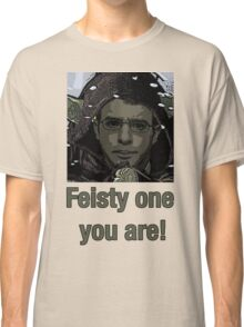 Feisty one you are! Inbetweeners Classic T-Shirt