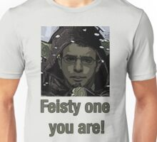 Feisty one you are! Inbetweeners Unisex T-Shirt