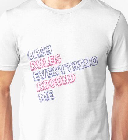 Cash rules everything around me Unisex T-Shirt