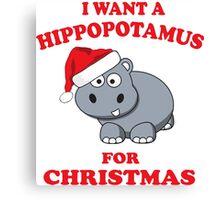 I Want A Hippopotamus For Christmas Canvas Print