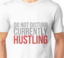 Do not disturb currently hustling Unisex T-Shirt
