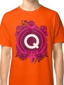 FOR HER - Q Classic T-Shirt