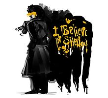I believe in Sherlock  Photographic Print