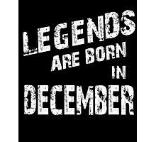 LEGENDS Are Born In December T-shirt Photographic Print