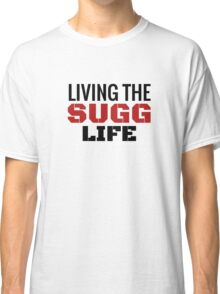 Living the Sugg Life  Classic T-Shirt