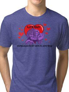Gotta love 'em! Tri-blend T-Shirt