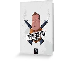 Yippee Ki Yay Greeting Card