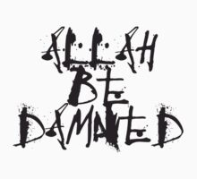 Allah Be Damned–style 2 (Light Shirt) by atheistcards